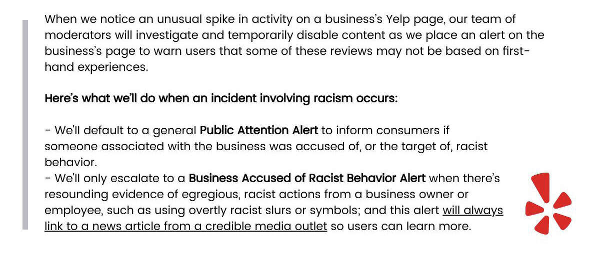 Yelp will now place a distinct Consumer Alert on business pages to caution people about businesses that may be associated with overtly racist actions.
