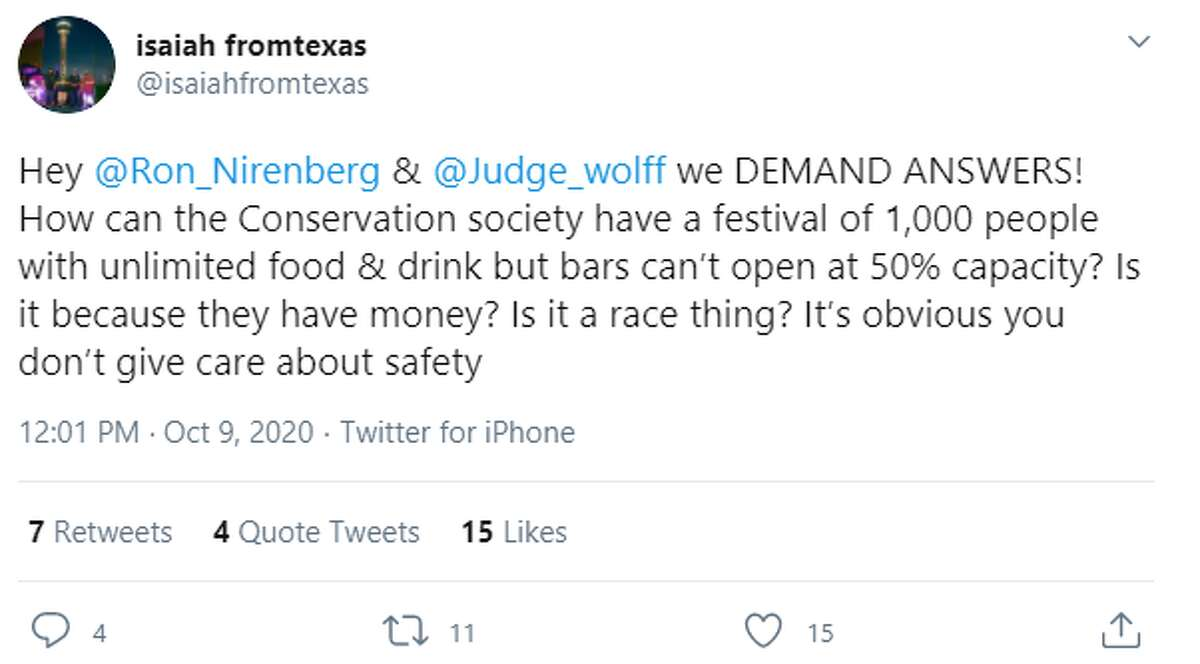 """Some San Antonians, like Twitter user @isaiahfromtexas, vocalized their concerns and called on Nirenberg and Wolff via Twitter. Neither official has commented on the event publicly. """"Hey @Ron_Nirenberg & @Judge_wolffwe DEMAND ANSWERS,"""" he tweeted. """"How can the Conservation society have a festival of 1,000 people with unlimited food & drink but bars can't open at 50% capacity? Is it because they have money? Is it a race thing? It's obvious you don't give care about safety"""""""