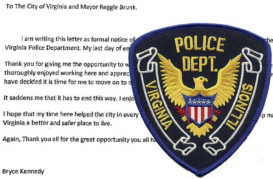"""It saddens me that it has to end this way,"" former Virginia Police Chief Bryce Kennedy said in his resignation letter. ""I tried my best each and every day to help make Virginia a better and safer place to live."" Photo: Journal-Courier"