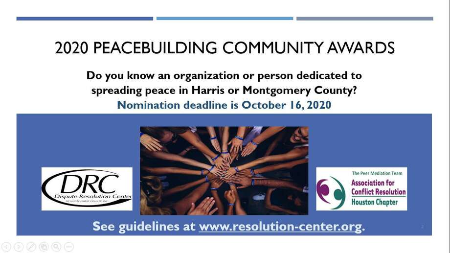 In order to celebrate October being Conflict Resolution Month, the Dispute Resolution Center of Montgomery County, Inc. (DRC-MC) and the Association for Conflict Resolution Houston Peer Mediation Team are establishing the 2020 Peacebuilding Community Awards in Harris and Montgomery County. Photo: Courtesy Photo
