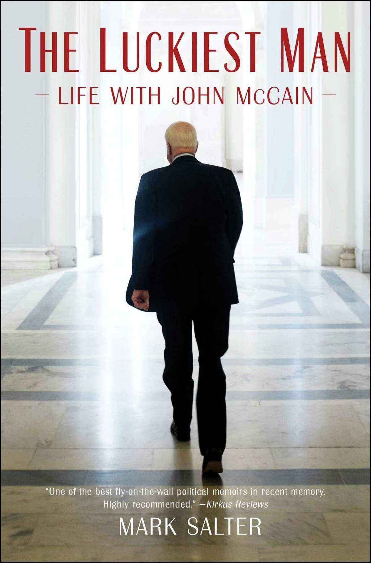 The Luckiest Man: Life With John McCain