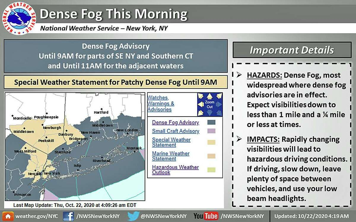 A Dense Fog Advisory is in effect until 9 a.m. for most of southern Connecticut, especially along the shoreline.