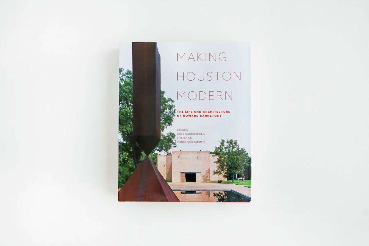 """""""Making Houston Modern: The Life and Architecture of Howard Barnstone""""' $50 at The Menil Bookstore"""