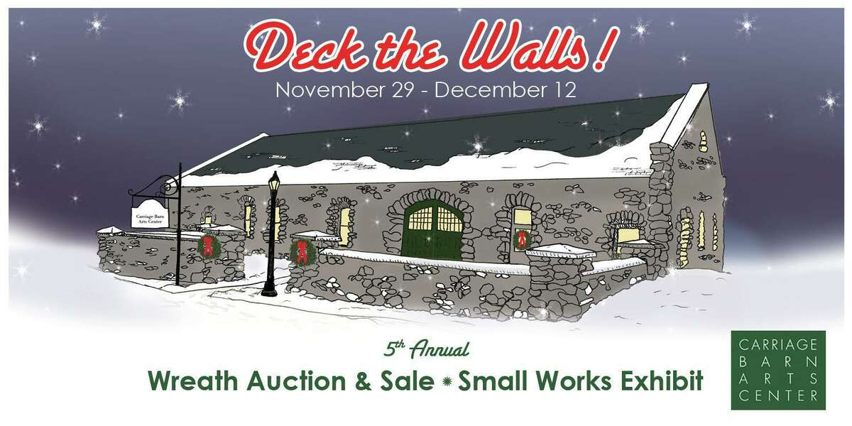 The Deck The Walls open house and shopping event for the Carriage Barn Arts Center's fifth annual wreath and small works exhibit concludes Saturday, Dec. 12 from 2 to 4 p.m. at the Carriage Barn, 681 South Ave. in Waveny Park in New Canaan. Pictured is a flyer for the exhibit.