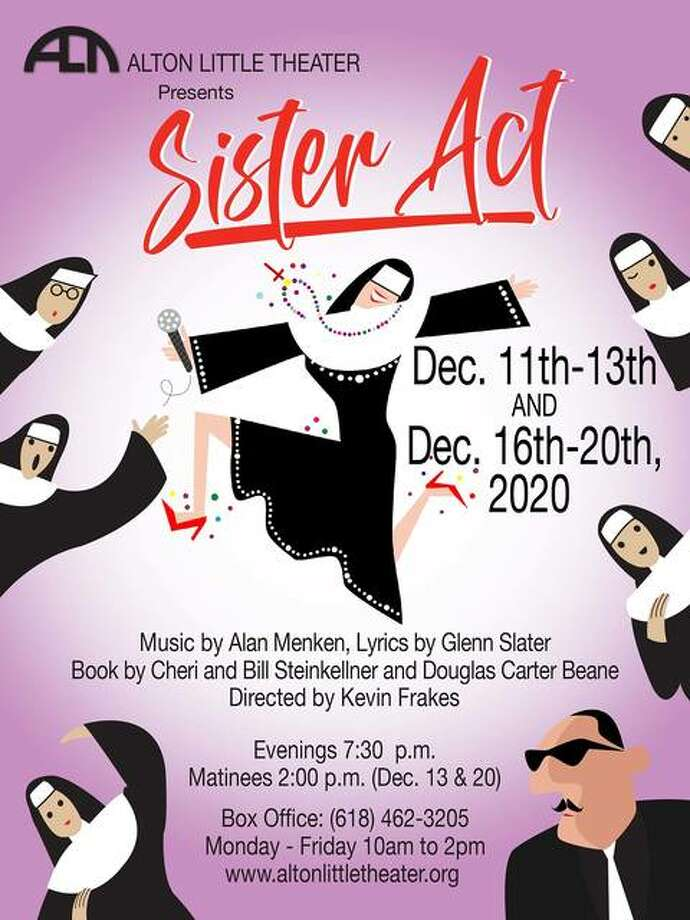 """""""Sister Act,"""" scheduled to open Dec. 11 at Alton Little Theater, has been rescheduled for Jan. 22-31 because state pandemic mandates."""