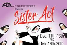 """Sister Act,"" scheduled to open Dec. 11 at Alton Little Theater, has been rescheduled for Jan. 22-31 because state pandemic mandates."