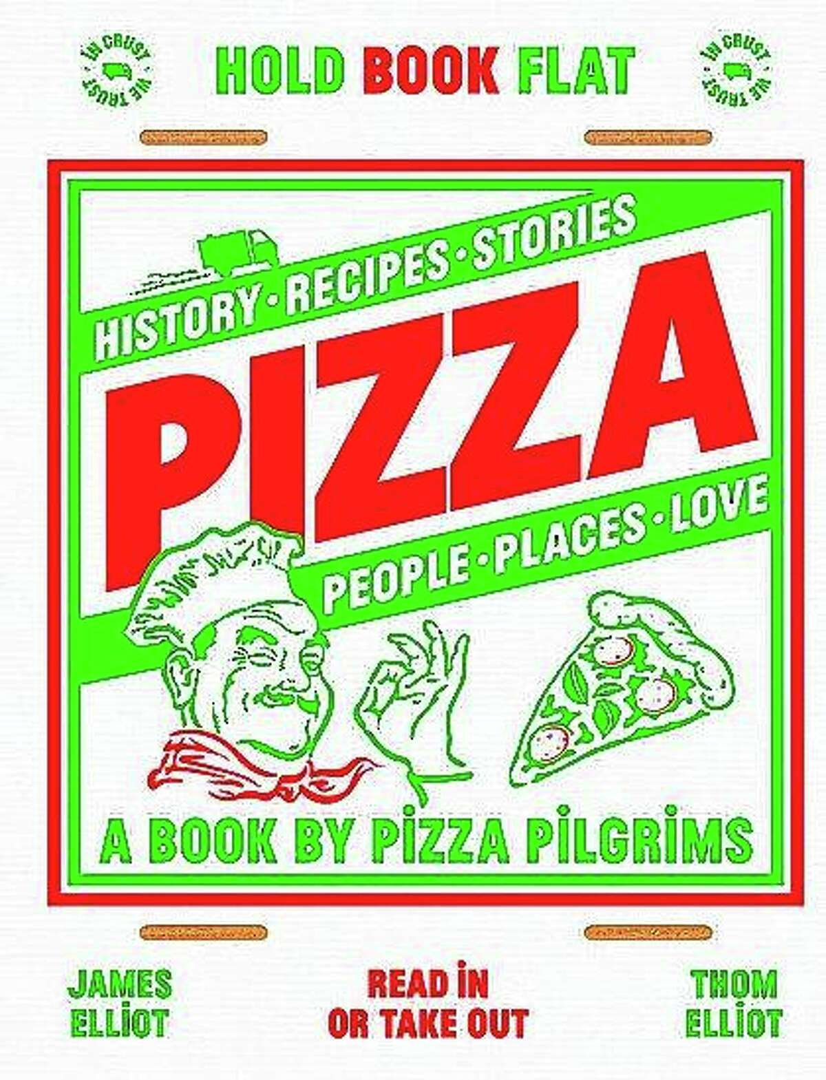 """""""Pizza: History, recipes, stories, people, places, love,"""" by Thom Elliot and James Elliot, explores the world's love affair with the roundish dough cooked with toppings."""