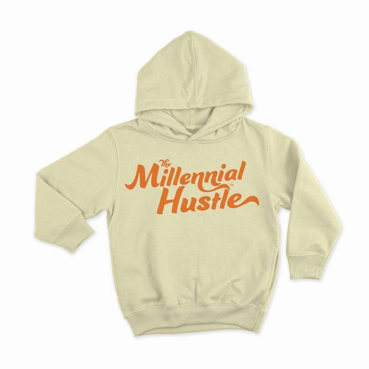 The Millennial Hustle hoodie.