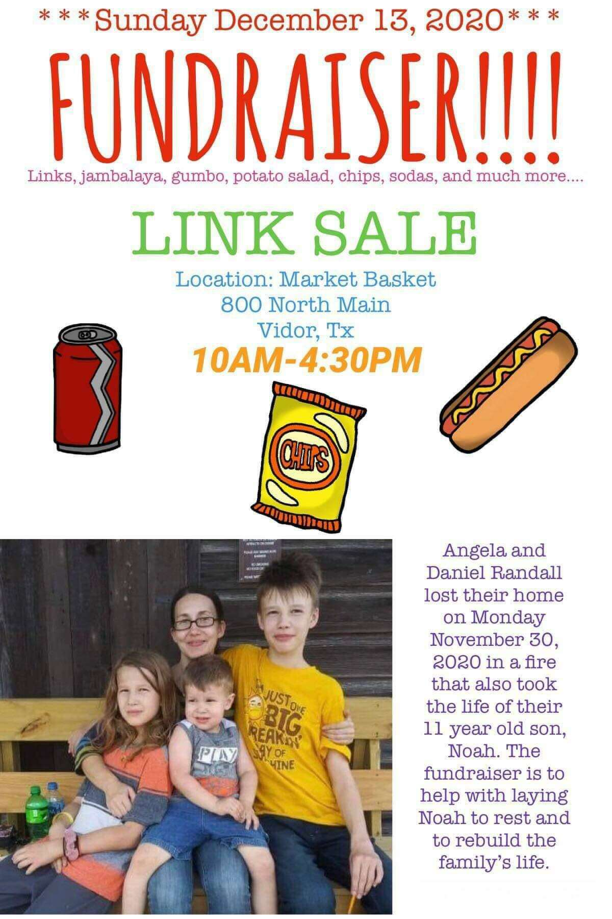 A link sale to benefit the family that lost their home in a house fire will be held on Sunday, Dec. 13 from 10 a.m.- 4:30 p.m. at the Market Basket on 800 N. Main in Vidor, Texas.