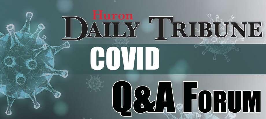 The Huron Daily Tribune will be hosting a live COVID Q&A Forum Dec. 17 at 6 p.m. Photo: Scott Nunn/Huron Daily Tribune