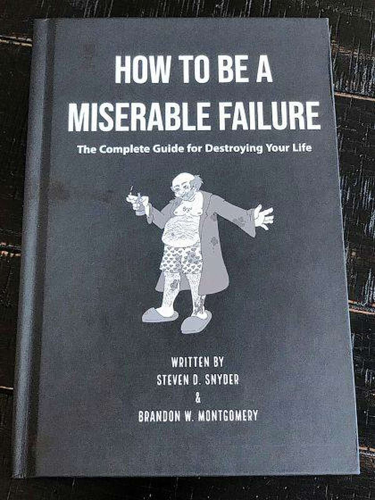 """""""How to Be a Miserable Failure"""" is Steven D. Snyder's attempt at offering up something to smile about as 2020 wraps up."""