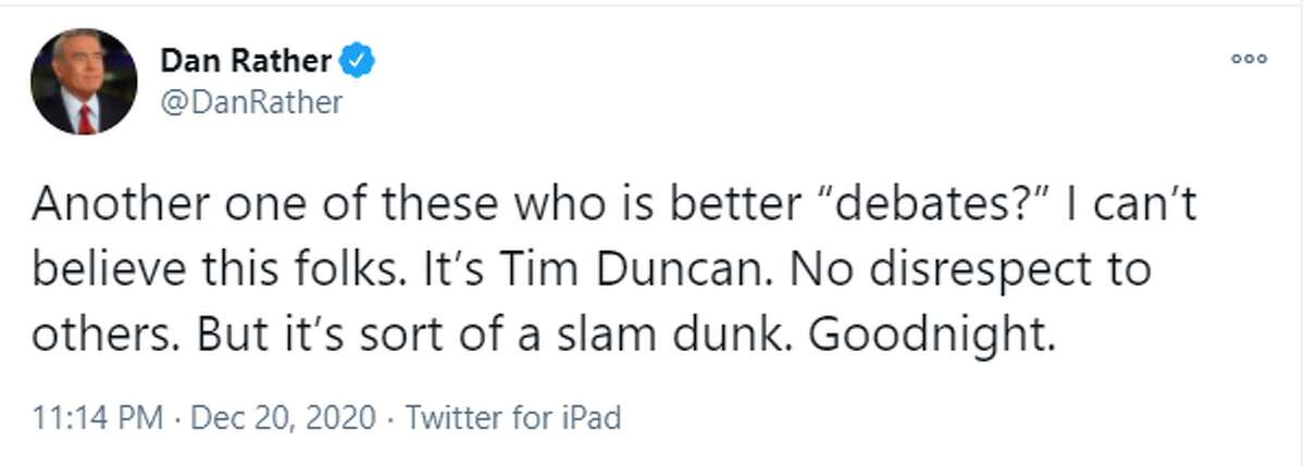 Mic drop from Dan Rather. Others can be great, but they are no Tim Duncan.