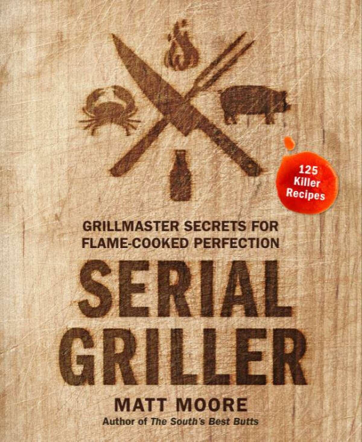 "Cover: ""Serial Griller"" by Matt Moore."
