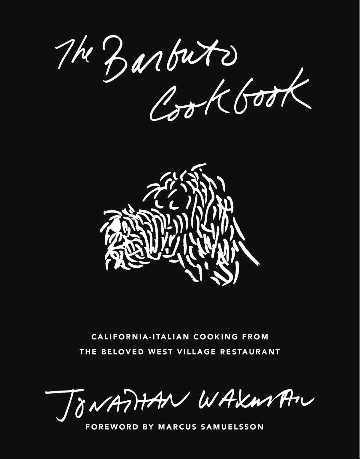 "Cover: ""The Barbuto Cookbook"" by Jonathan Waxman."