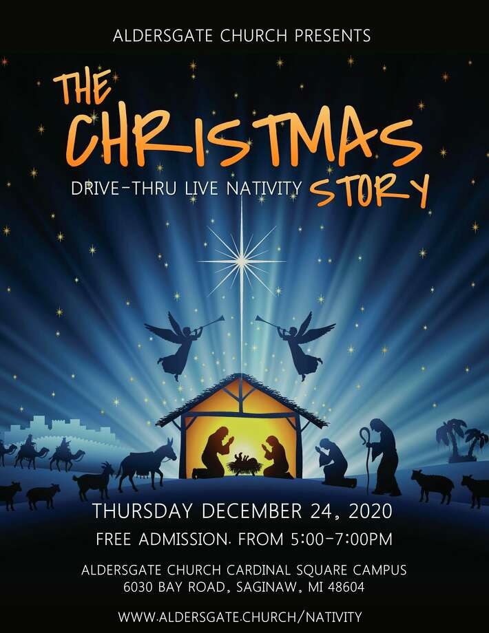 Thursday, Dec. 24: Drive-thru Living Nativity (With Live Animals) from 5 to 7 p.m. at Aldersgate Cardinal Square, 6030 Bay Road (near Kochville Road), Saginaw. Drive-thru to see the Christmas story told in several scenes - complete with a camel, donkey, and sheep.