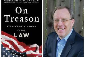 """Carlton F.W. Larson is the author of """"On Treason: A Citizen's Guide to the Law."""""""