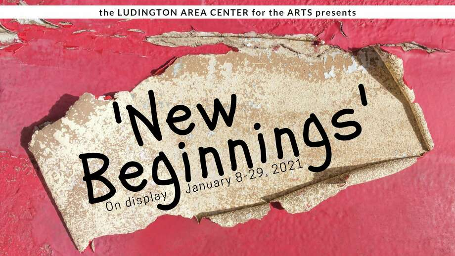 The first Ludington Area Center for the Arts exhibit of 2021, New Beginnings, is now on display in the center's galleries. (Courtesy image)