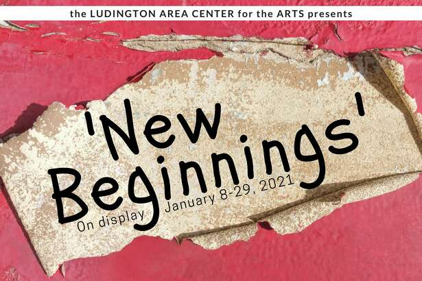 The firstLudington Area Center for the Artsexhibit of 2021, New Beginnings, is now on display in the center's galleries. (Courtesy image)