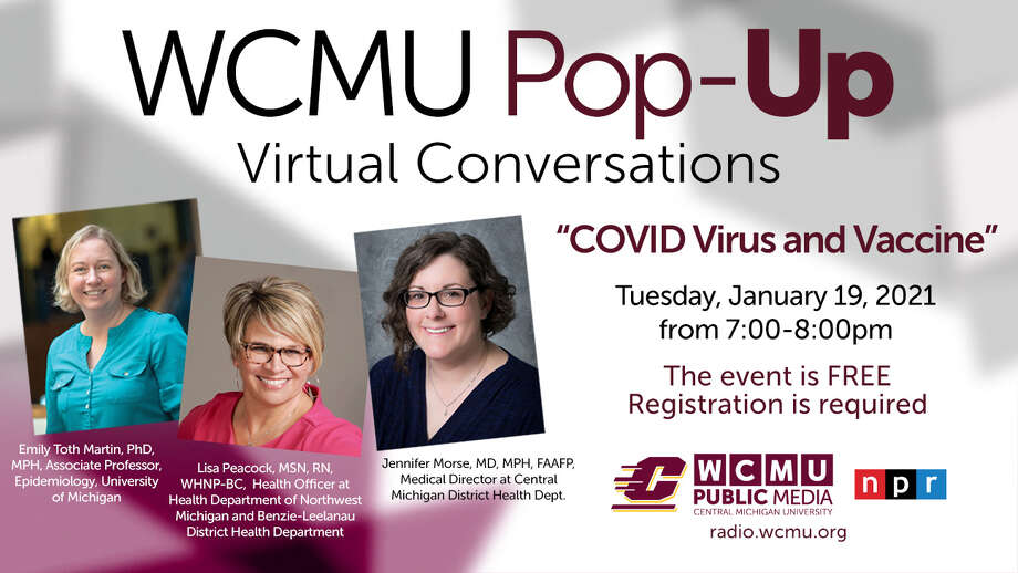 A WCMU Pop-Up virtual conversation on the topic of the COVID virus and vaccine is set for 7-8 p.m. on Jan. 19, 2021 (Flyer provided/WCMU) Photo: Photo Provided