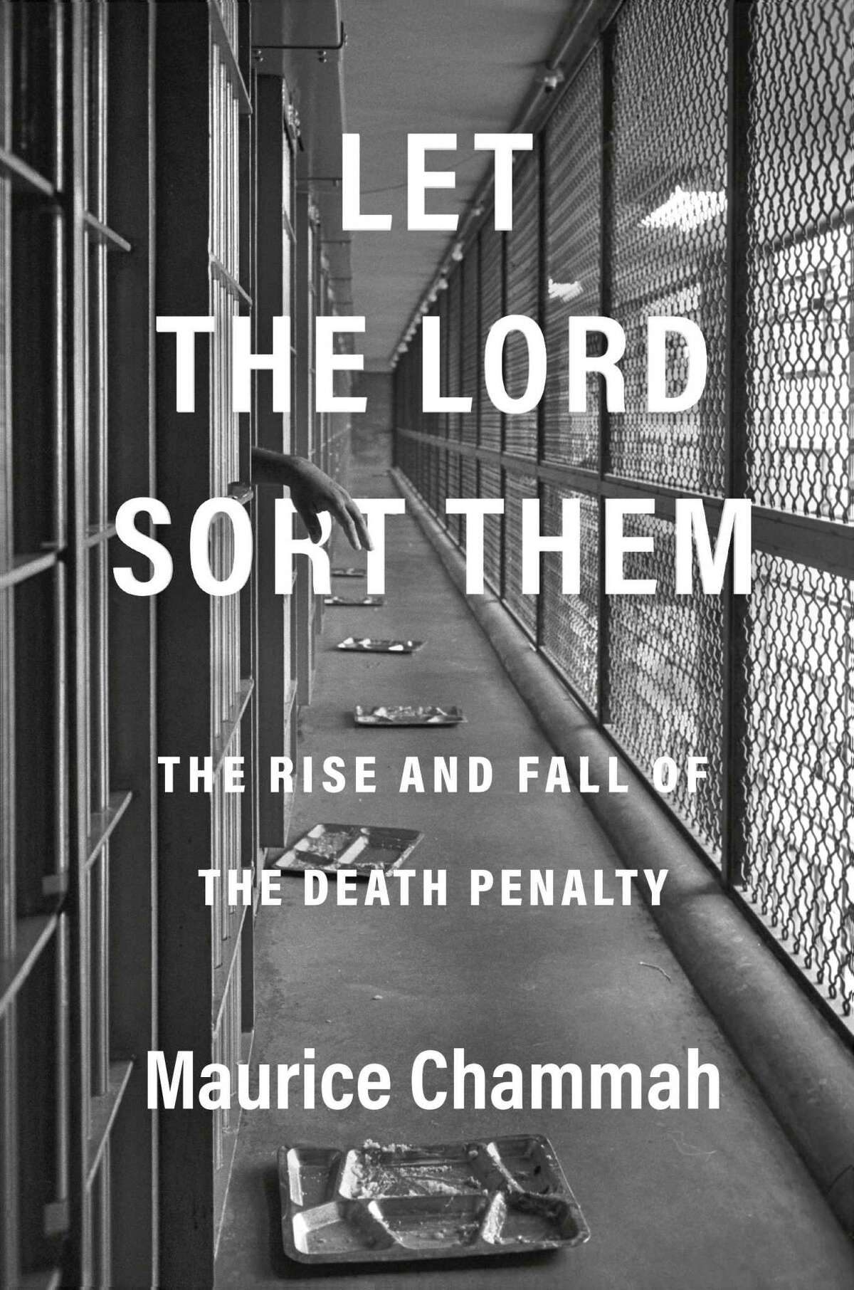 """Cover image for """"Let the Lord Sort Them: The Rise and Fall of the Death Penalty"""" by Maurice Chammah"""