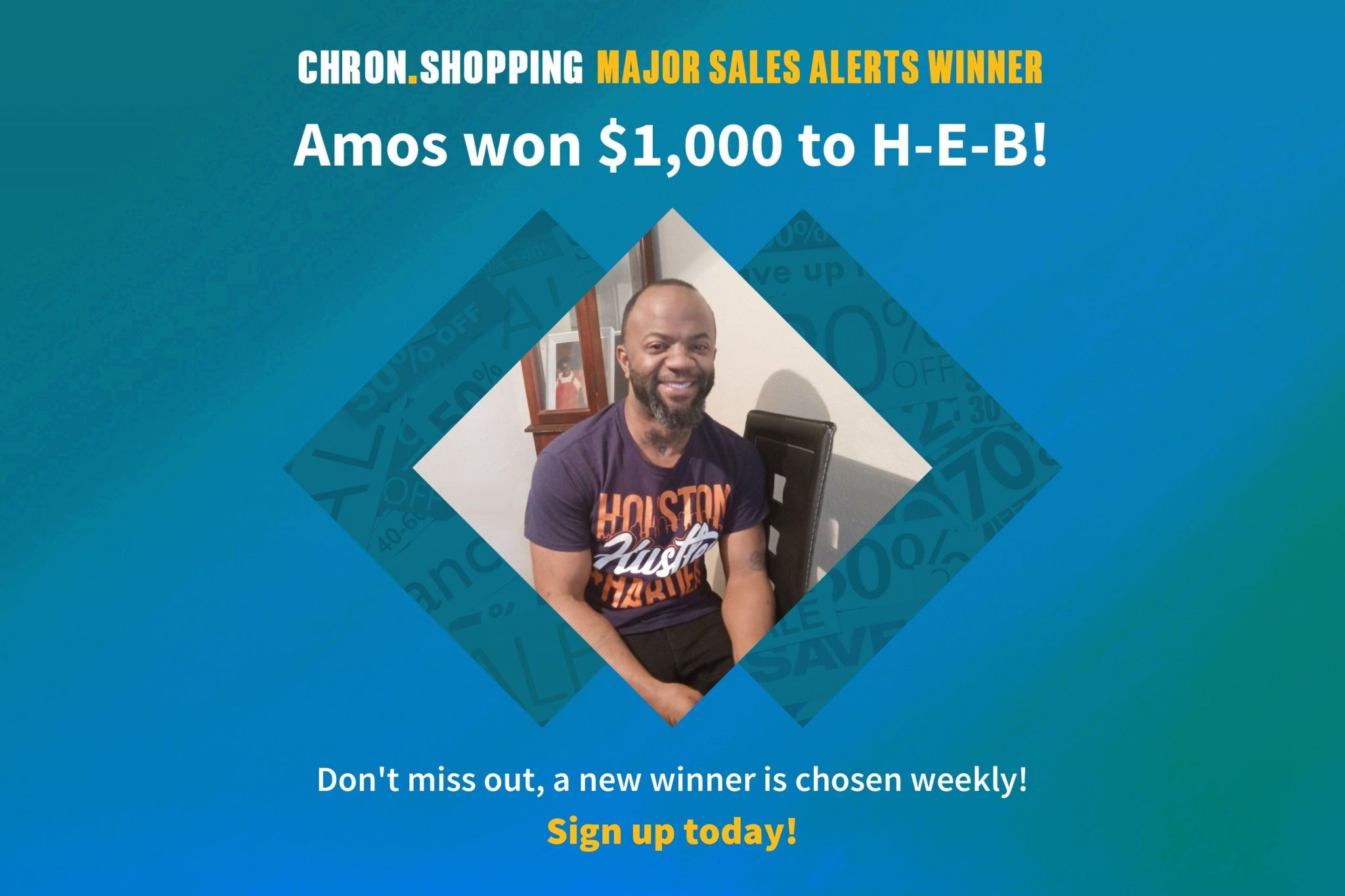 Meet Amos, the latest Chron.com reader to sign up for Major Sales Alerts and win $1,000 to spend at H-E-B. YOU could be next!