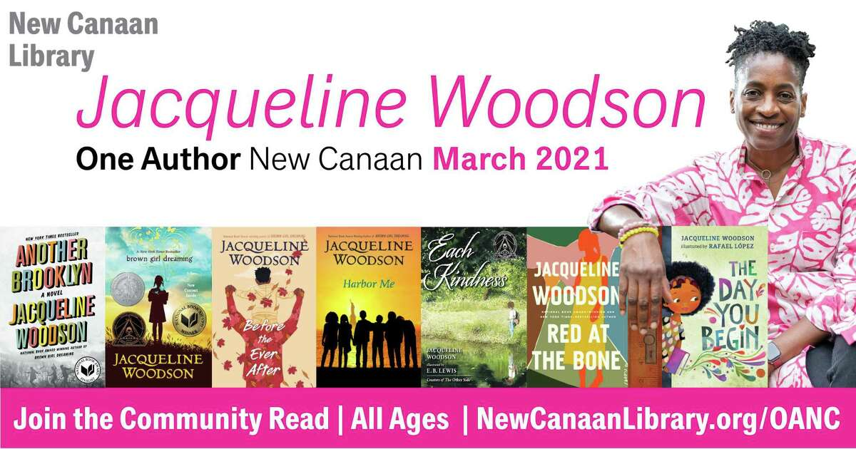 Author Jacqueline Woodson is going to be the New Canaan Library's 2021 guest author for the library's biennial community read on Tuesday, March 30, 2021, which will have two parts.