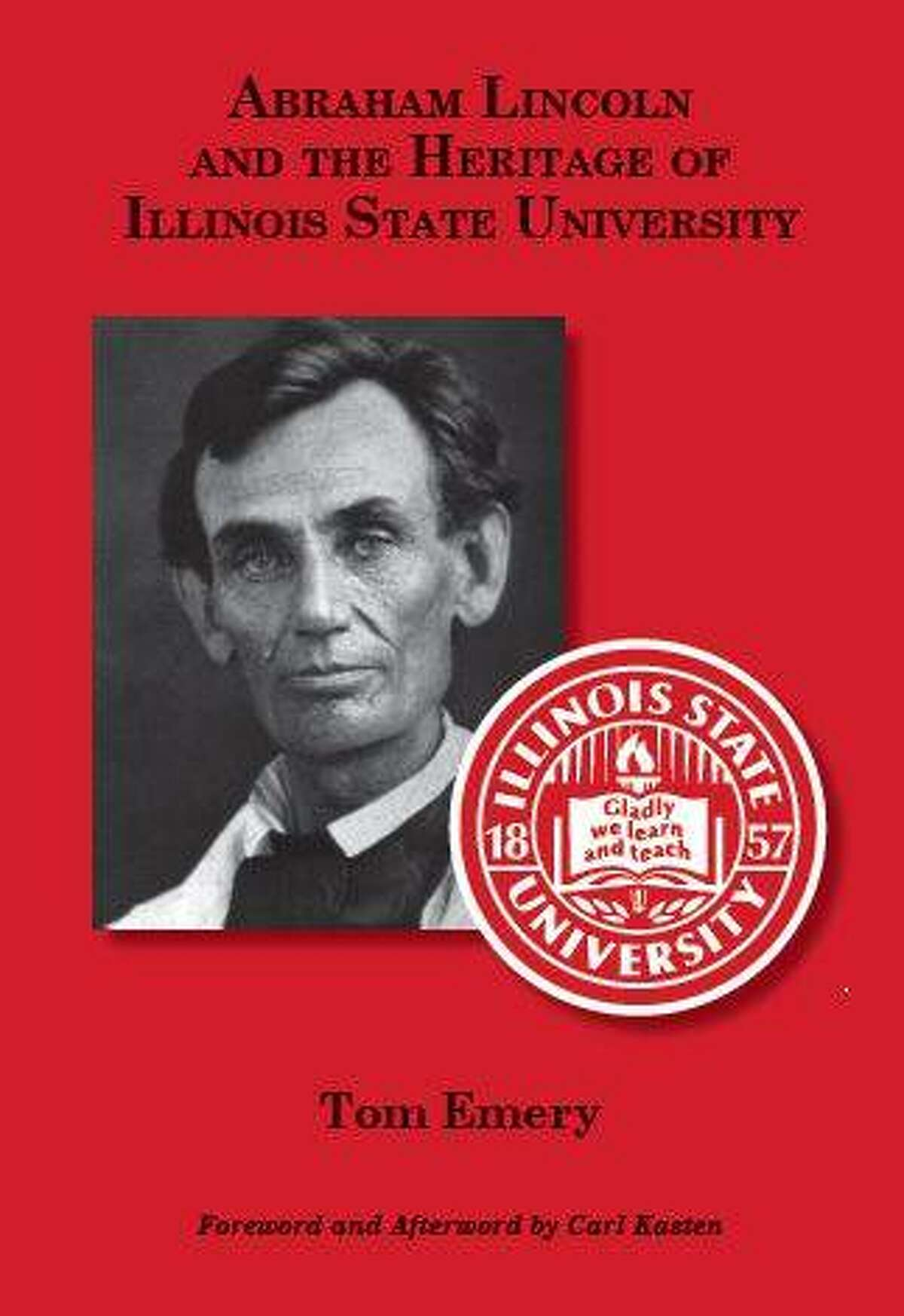 Tom Emery and Carl Kasten of Carlinville have created Abraham Lincoln and the Heritage of Illinois State University.