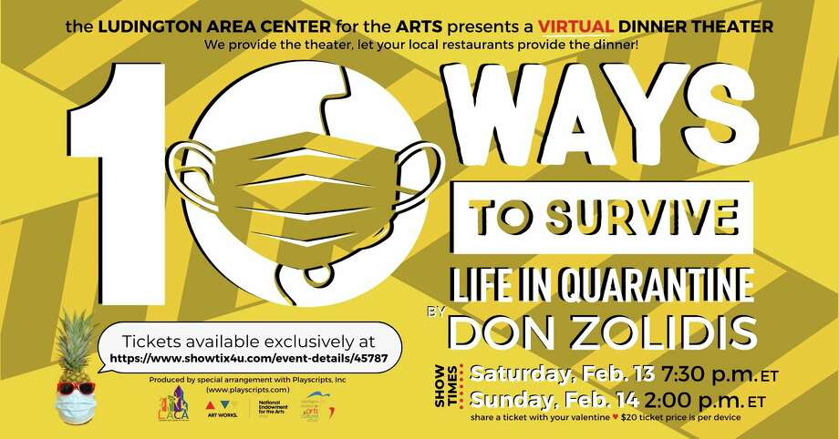 "The Ludington Area Center for the Arts is hosting its first virtual dinner theater over Valentine's Day weekend, featuring a production of ""10 Ways to Survive Life in a Quarantine"" by Don Zolidis. (Courtesy image)"