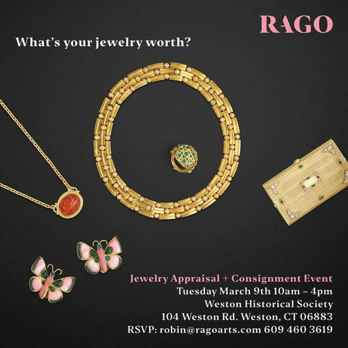 """Join Rago, a leading auction house featured in the PBS' series titled """"The Antiques Road Show,"""" at their 2nd Jewelry Appraisal and Consignment Event March 9, 2021 from 10 .a.m. to 4 p.m. at the Weston Historical Society, 104 Weston Road, in Weston, Connecticut. Appointments are required. RSVP to Rago at robin@ragoarts.com, or call 609 460 3619. Rago will donate a portion of its commission on property consigned from this event to the Historical Society. Pictured is the flyer for the event."""