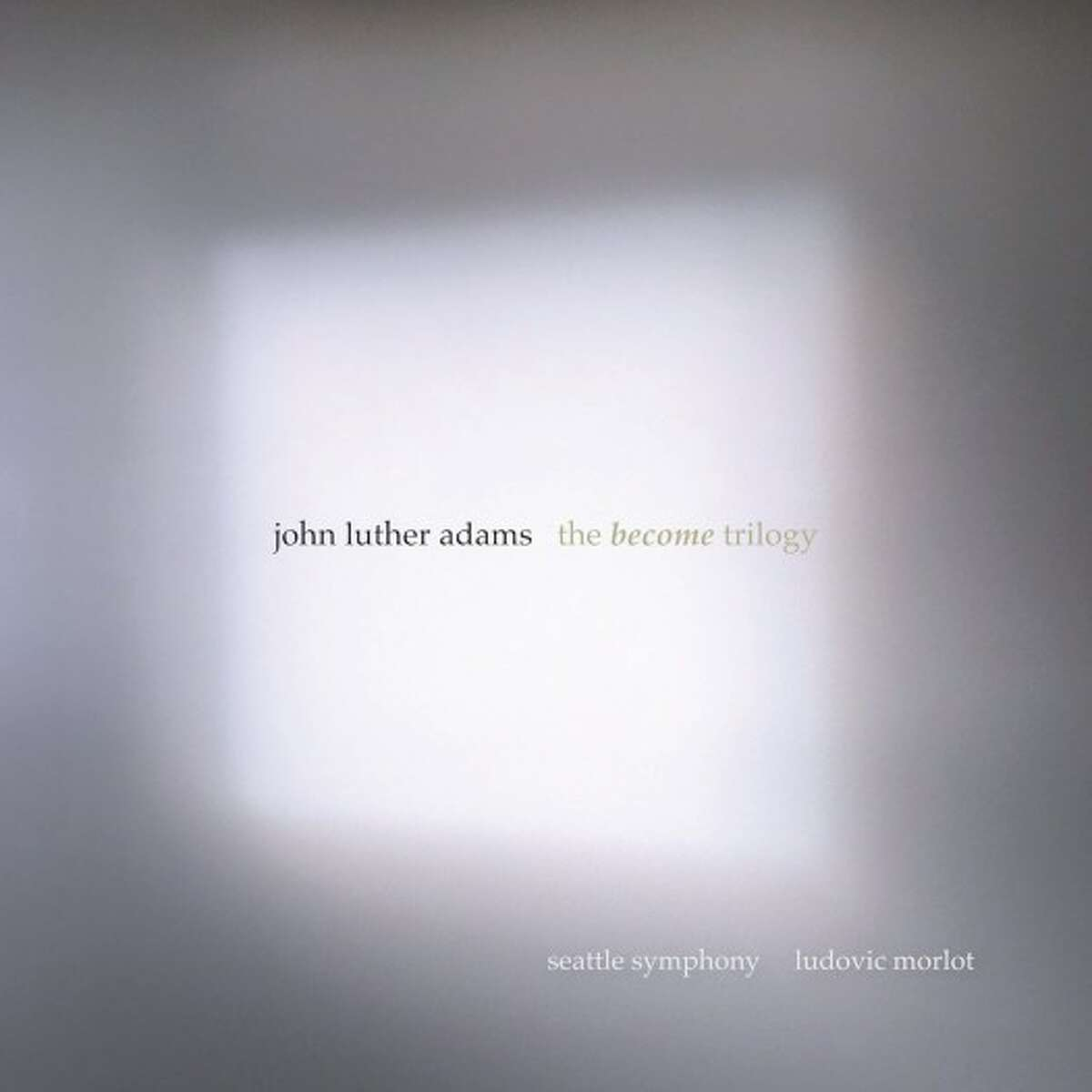"""John Luther Adams """"The Become Trilogy"""""""