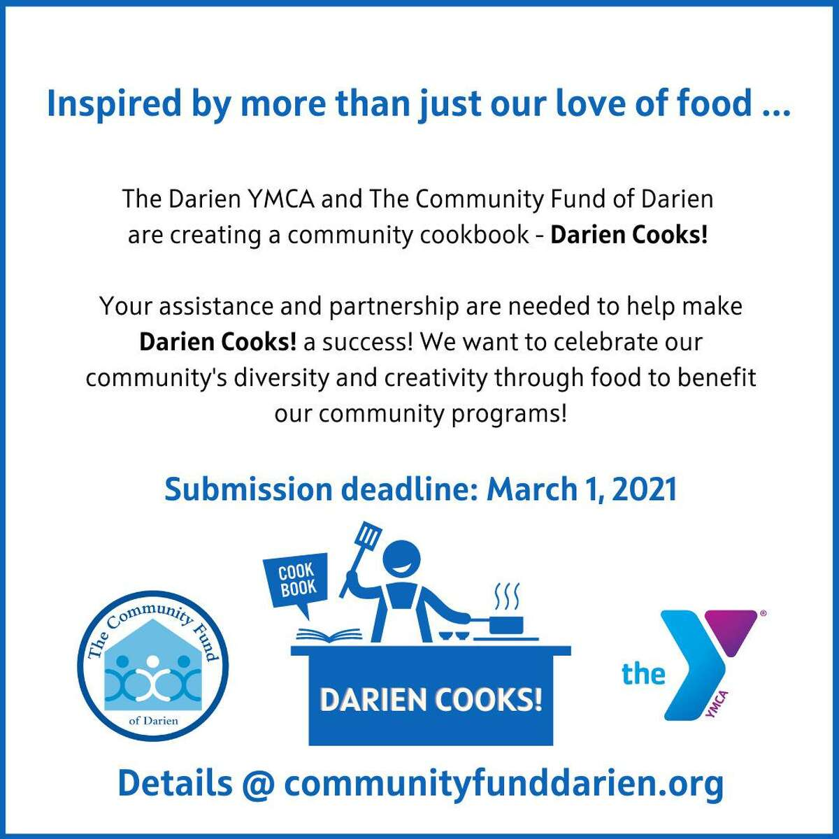 """The Community Fund of Darien and the Darien YMCA previously came together to discuss a community building project, and realized that many residents were spending a great deal of time at home with family, doing a lot of cooking, and having meals together. This was the inspiration for the """"Darien Cooks! Community Cookbook,"""" a treasury of recipes to feed the soul, local families and our community. Pictured is the flyer for the project."""