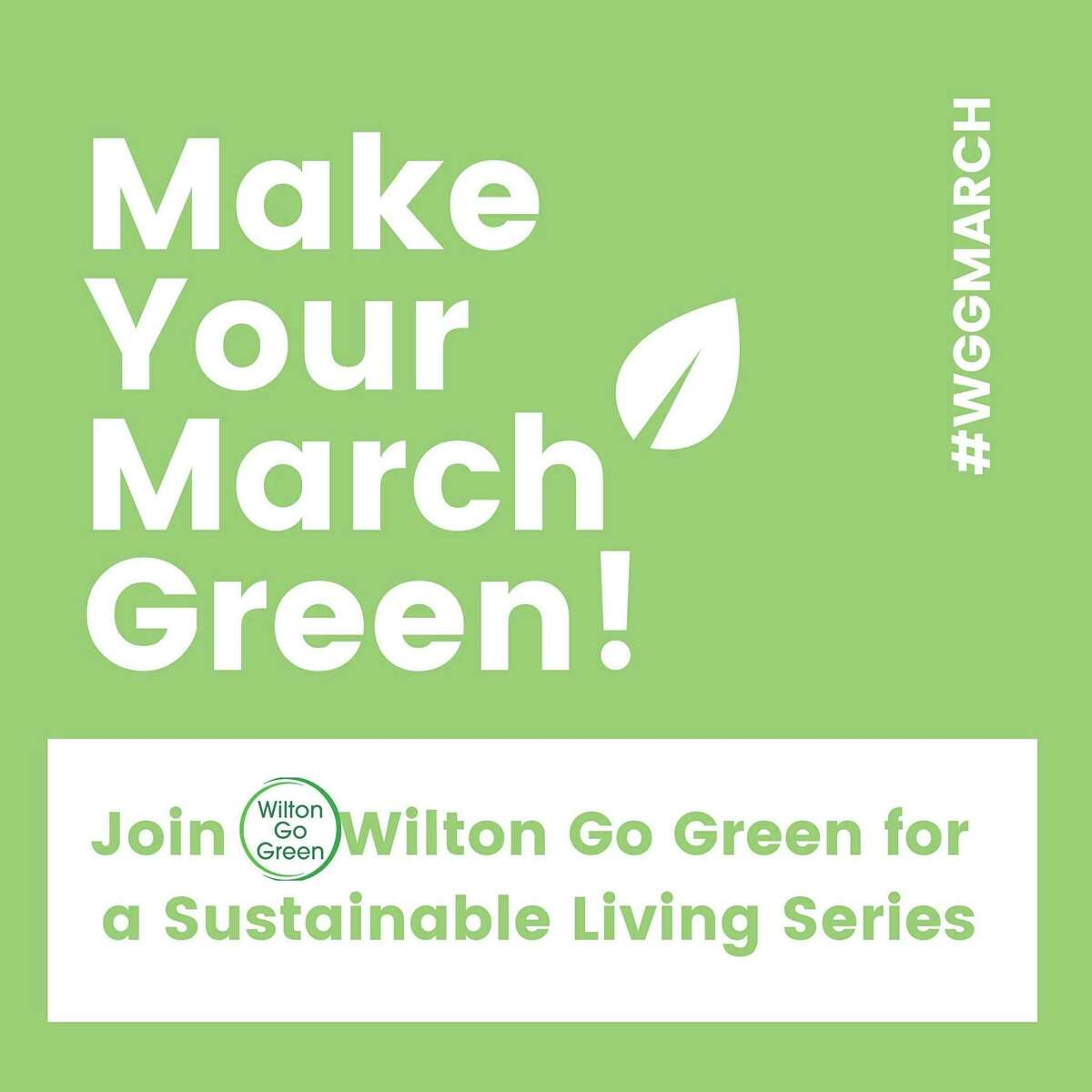 """Wilton Go Green is hosting a month of programming to promote small sustainable changes in the community entitled """"Make Your March Green."""""""