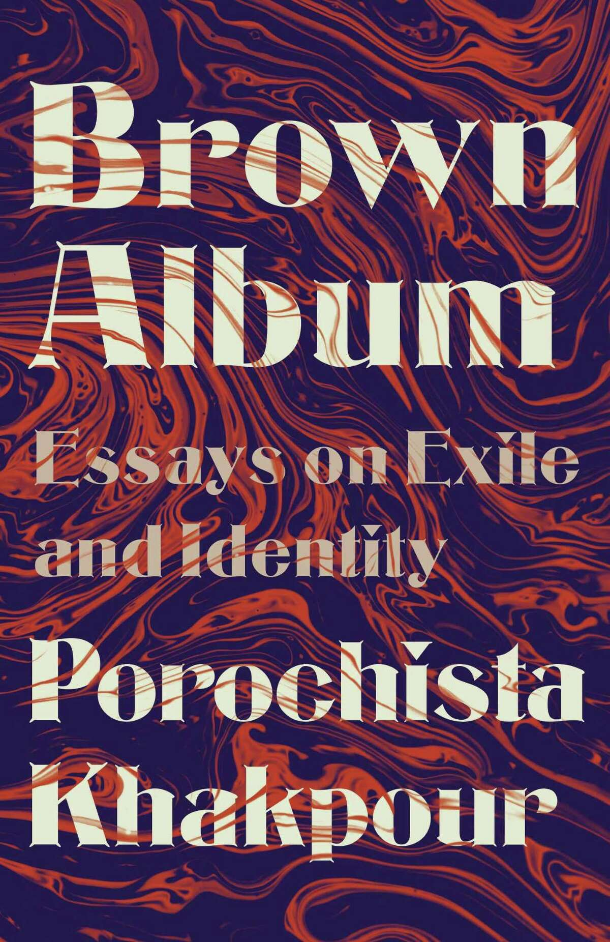 """Brown Album: Essays on Exile and Identity,"" Porochista Khakpour (Vintage, 2020)"