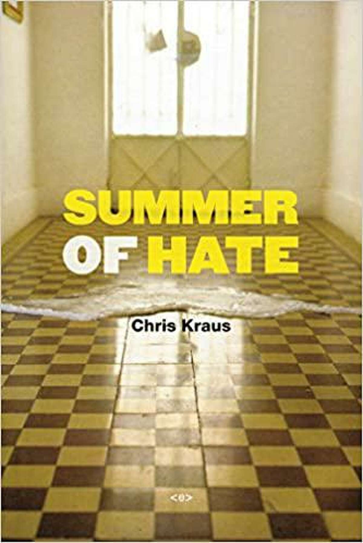 """Summer of Hate,"" Chris Kraus (Semiotexte, 2012)"