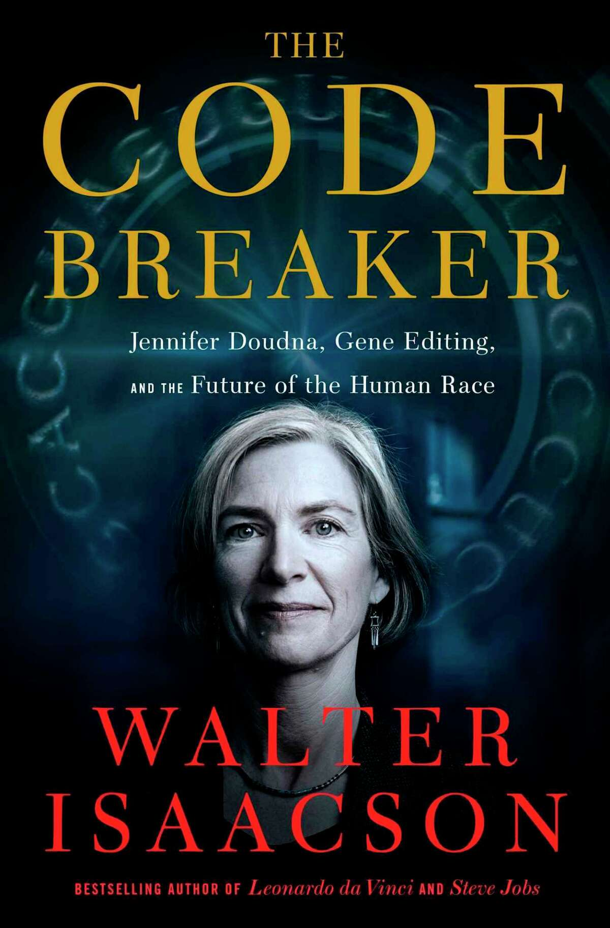 """""""The Code Breaker: Jennifer Doudna, Gene Editing and the Future of the Human Race"""" by Walter Isaacson."""