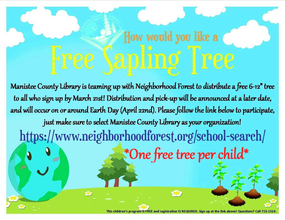 The Manistee County Library is teaming up with Neighborhood Forest to distribute a free 6 to 12-inch tree to children who sign up by March 21. (Courtesy graphic)