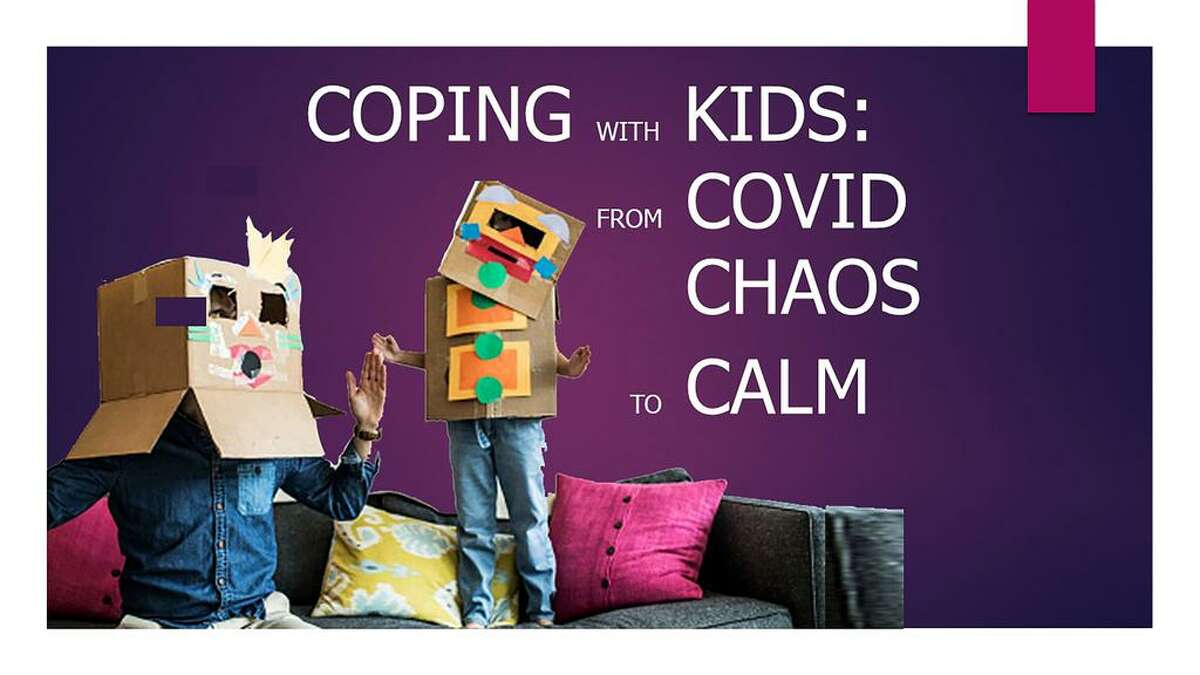 There will be a free workshop called: Coping With Kids: From COVID Chaos To Calm