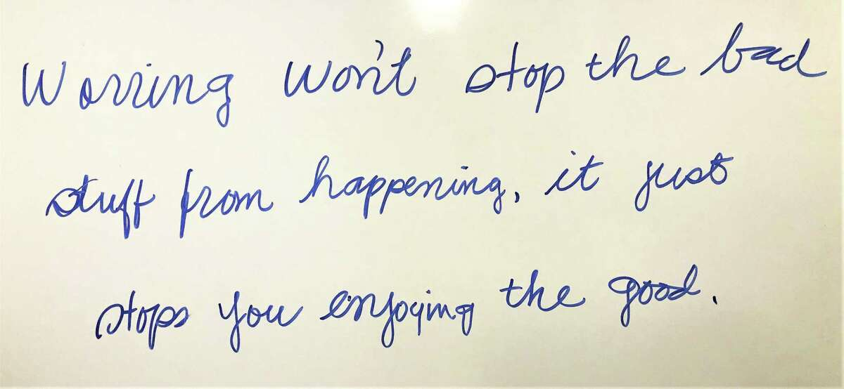 Covenant Living of Cromwell residents are inspired by daily sayings that ring true, such as this one dealing with anxiety.
