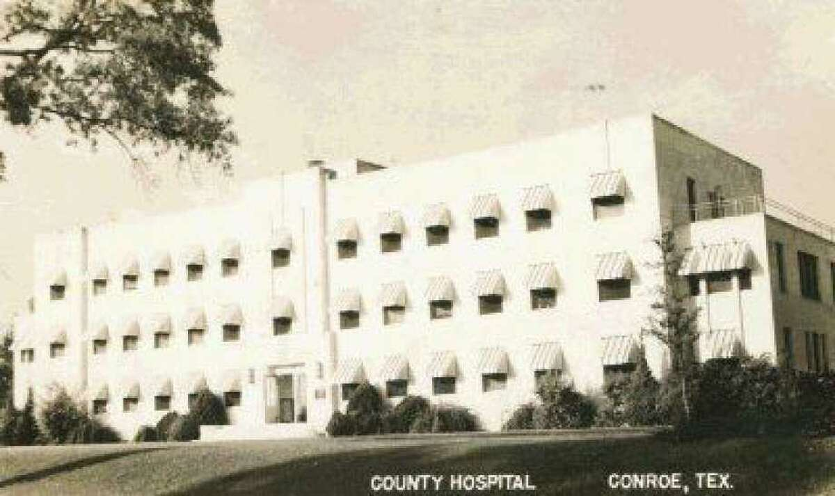 The old Montgomery County Hospital was built in 1938 in Conroe on First Street.