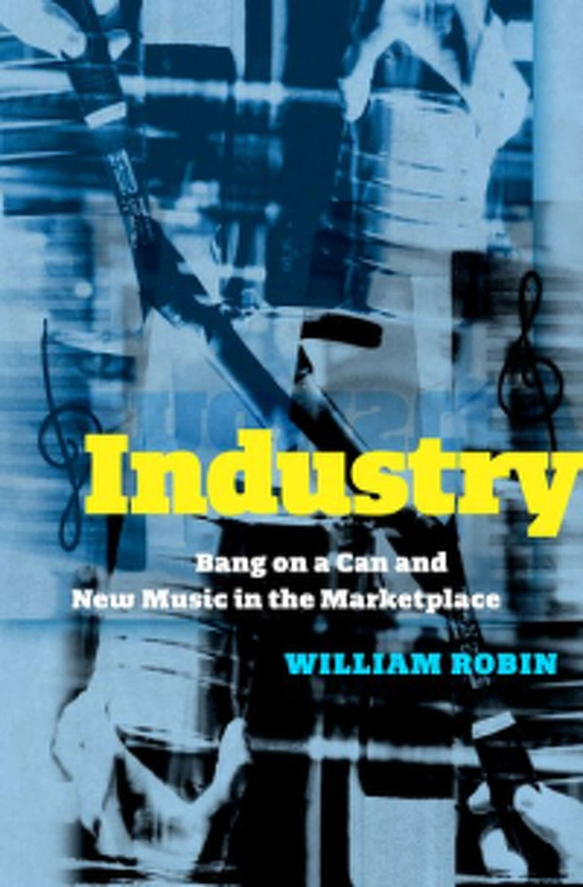 """""""Industry: Bang on a Can and New Music in the Marketplace."""""""