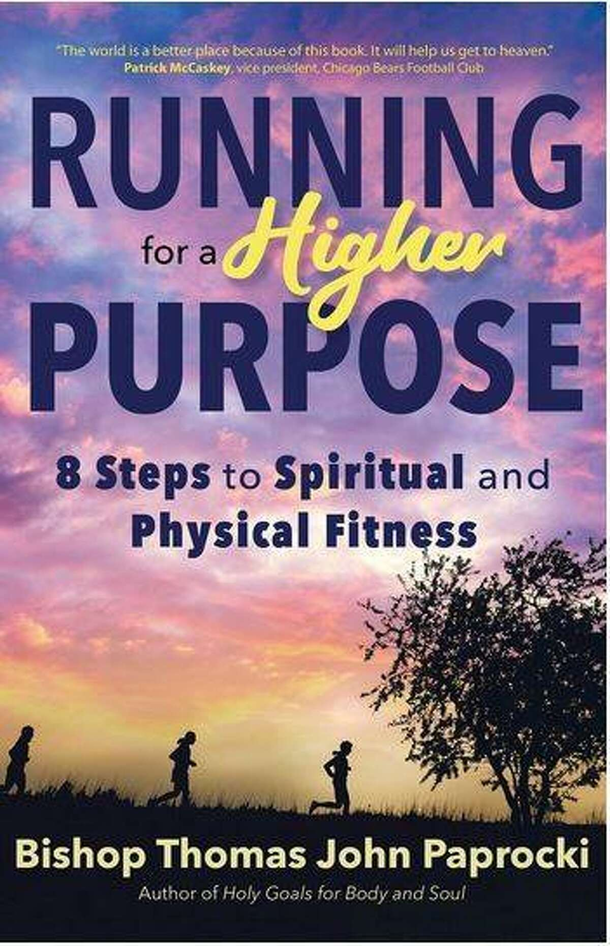 Bishop Thomas John Paprocki has published In Running for a Higher Purpose discussing the physical and spiritual benefits of running.