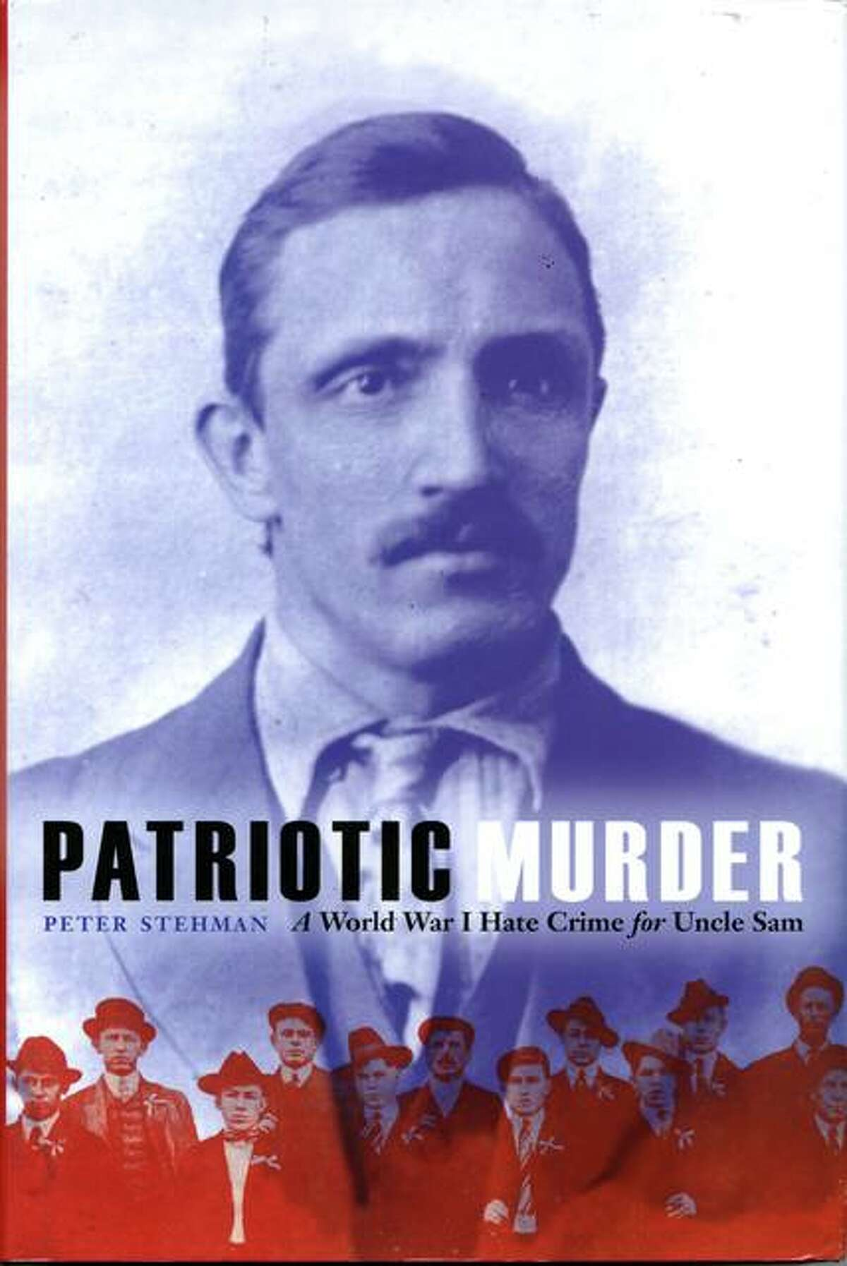"""Author Peter Stehman on Sunday will discuss his book, """"Patriotic Murder,"""" about the 1918 lynching of Robert Praeger in Collinsville. The event is sponsored by the Madison County Historical Society."""