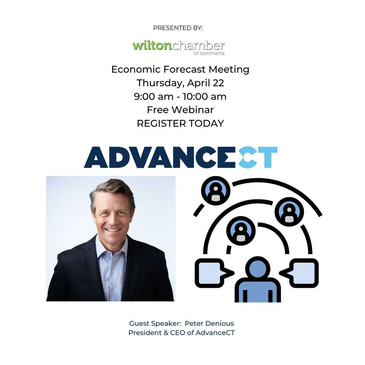 """The members of the Wilton Chamber of Commerce are presenting their """"2021 Economic Forecast Meeting,"""" Thursday, April 22, Earth Day, from 9 to 10 a.m. on Zoom. The meeting will be led by Peter Denious, a Wilton resident, and the president, and C.E.O. of AdvanceCT, a non-profit organization."""