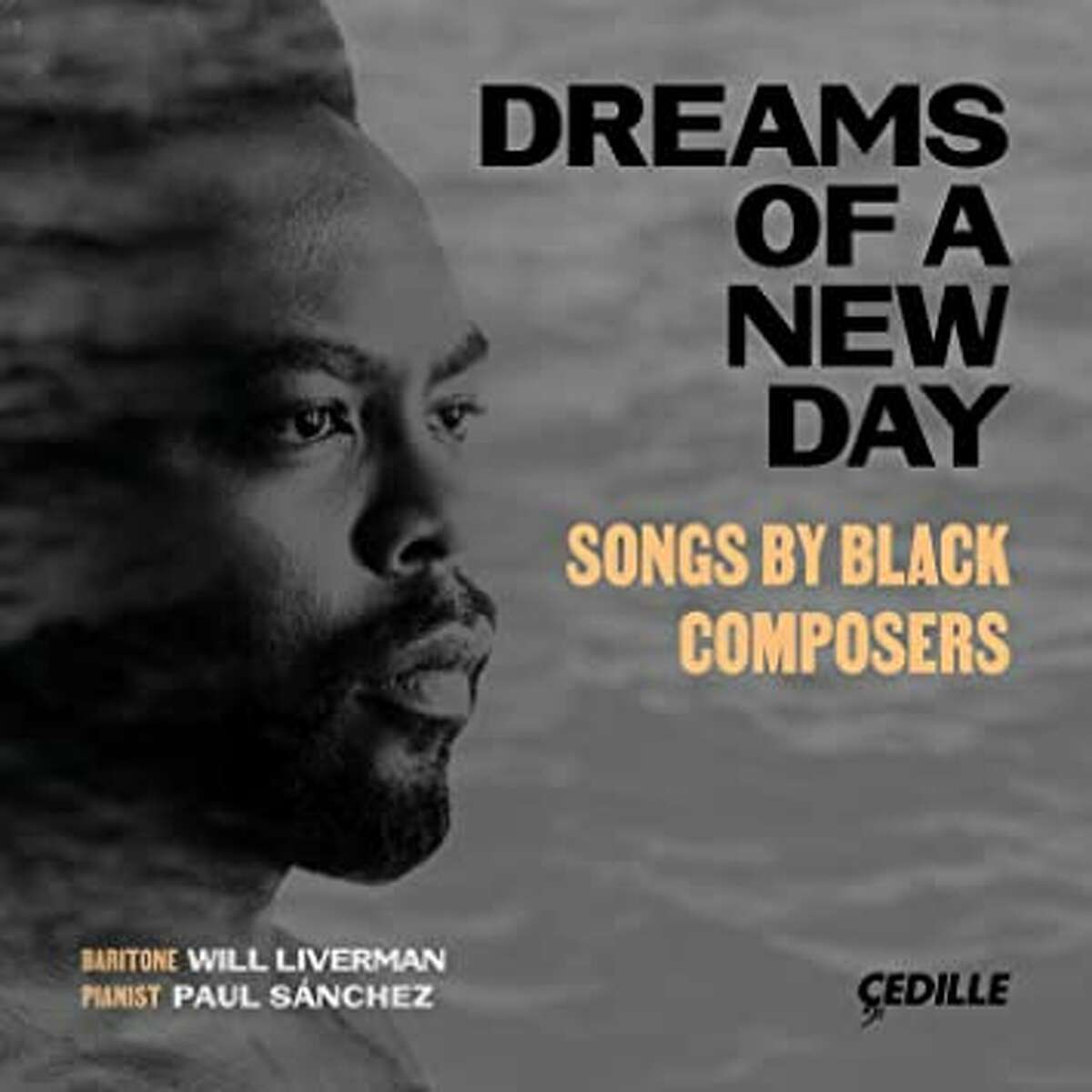 """""""Dreams of a New Day"""" baritone Will Liverman and pianist Paul Sanchez"""