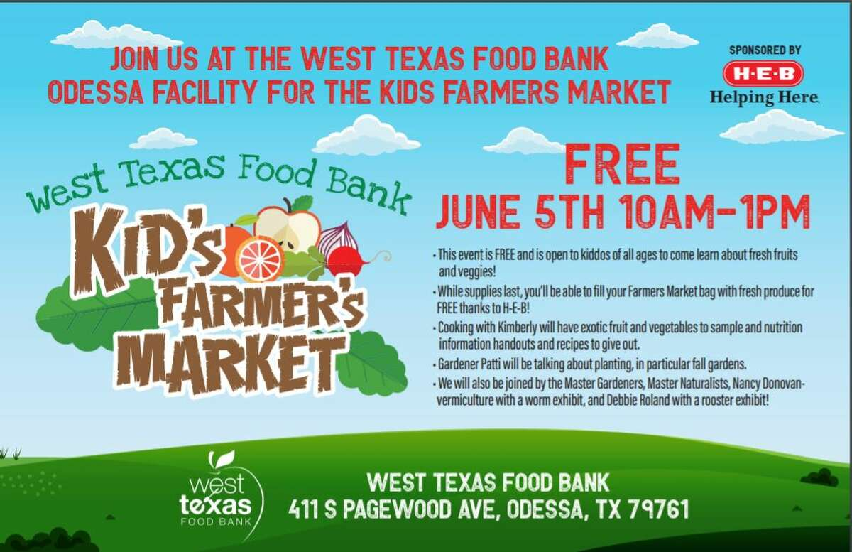 The West Texas Food Bank is bringing back the kids farmers market 10 a.m. to 1 p.m. Saturday at 411 S. Pagewood Ave. in Odessa.