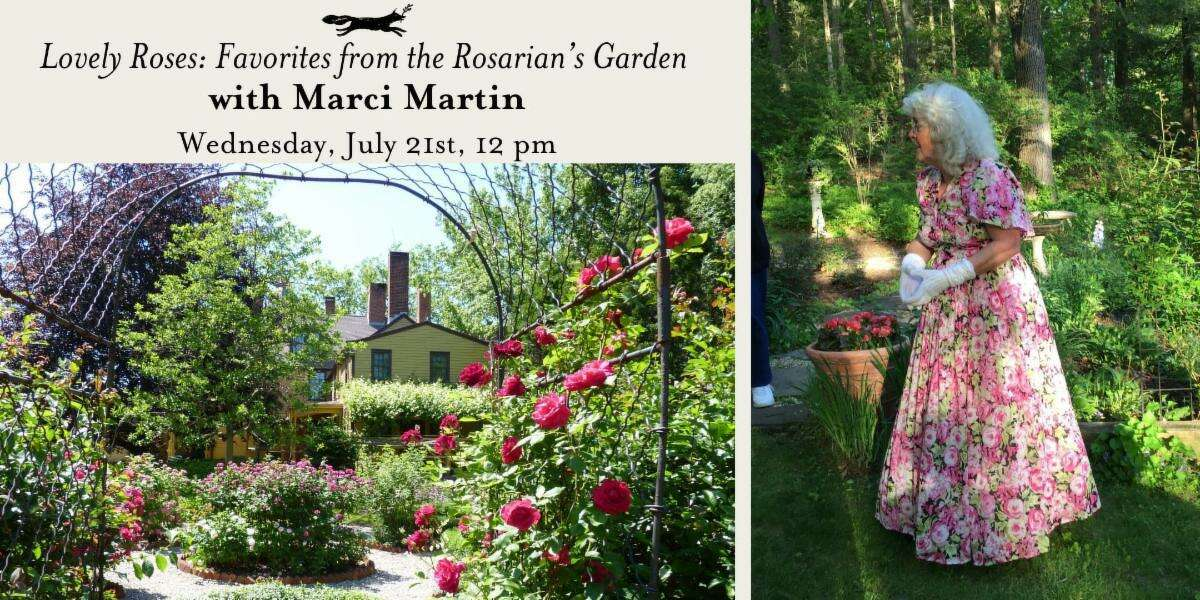 Rosarian Marci Martin is the next speaker, for a Butler-McCook House & Garden Lunch & Learn, set for July 12 at noon.