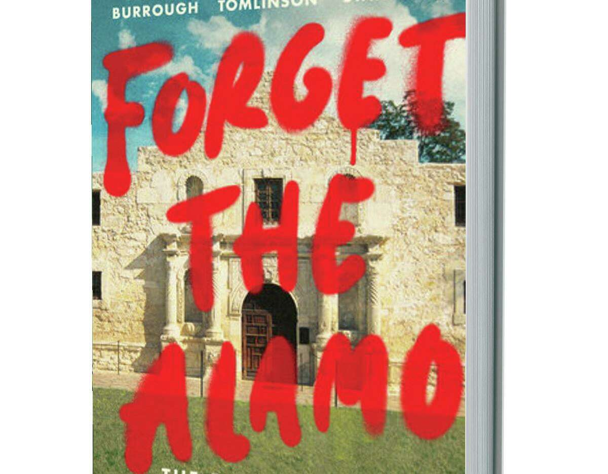 Forget the Alamo: The Rise and Fall of an American Myth Hardcover - June 8, 2021, by Bryan Burrough, Chris Tomlinson, Jason Stanford