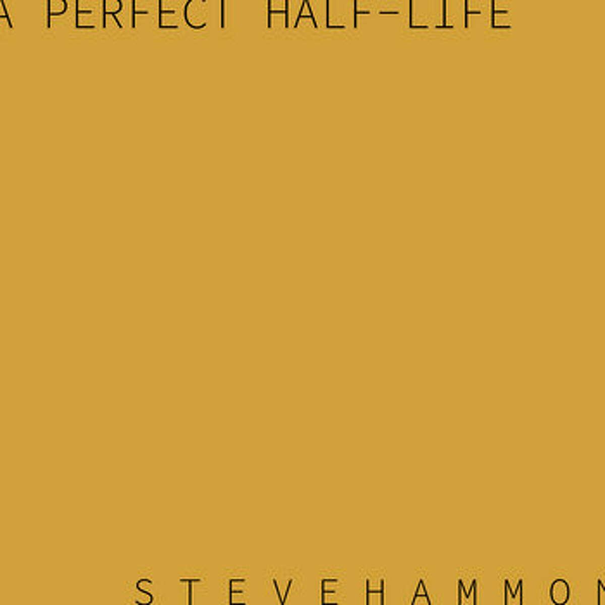 "Steve Hammond - ""Small Songs/A Perfect Half-Life"""