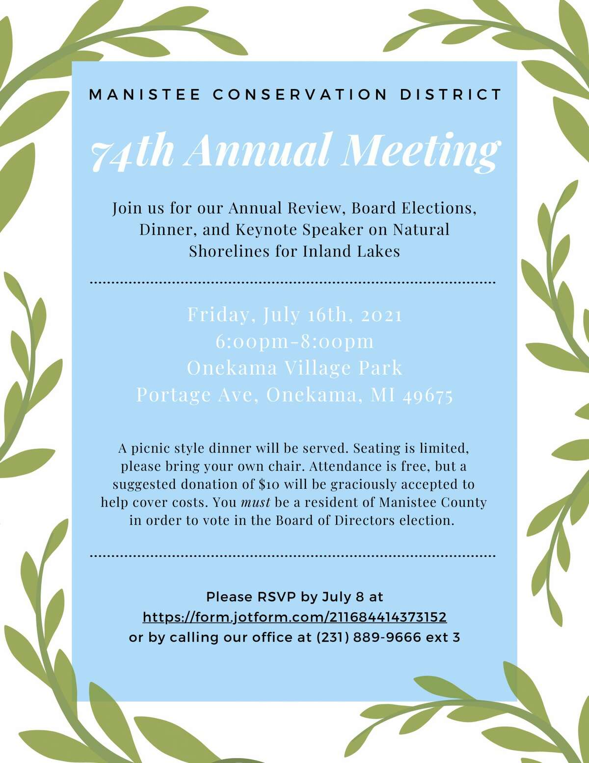 The 74th annual Manistee Conservation District meeting will be held on Friday, July 16 at the Onekama Village Park.