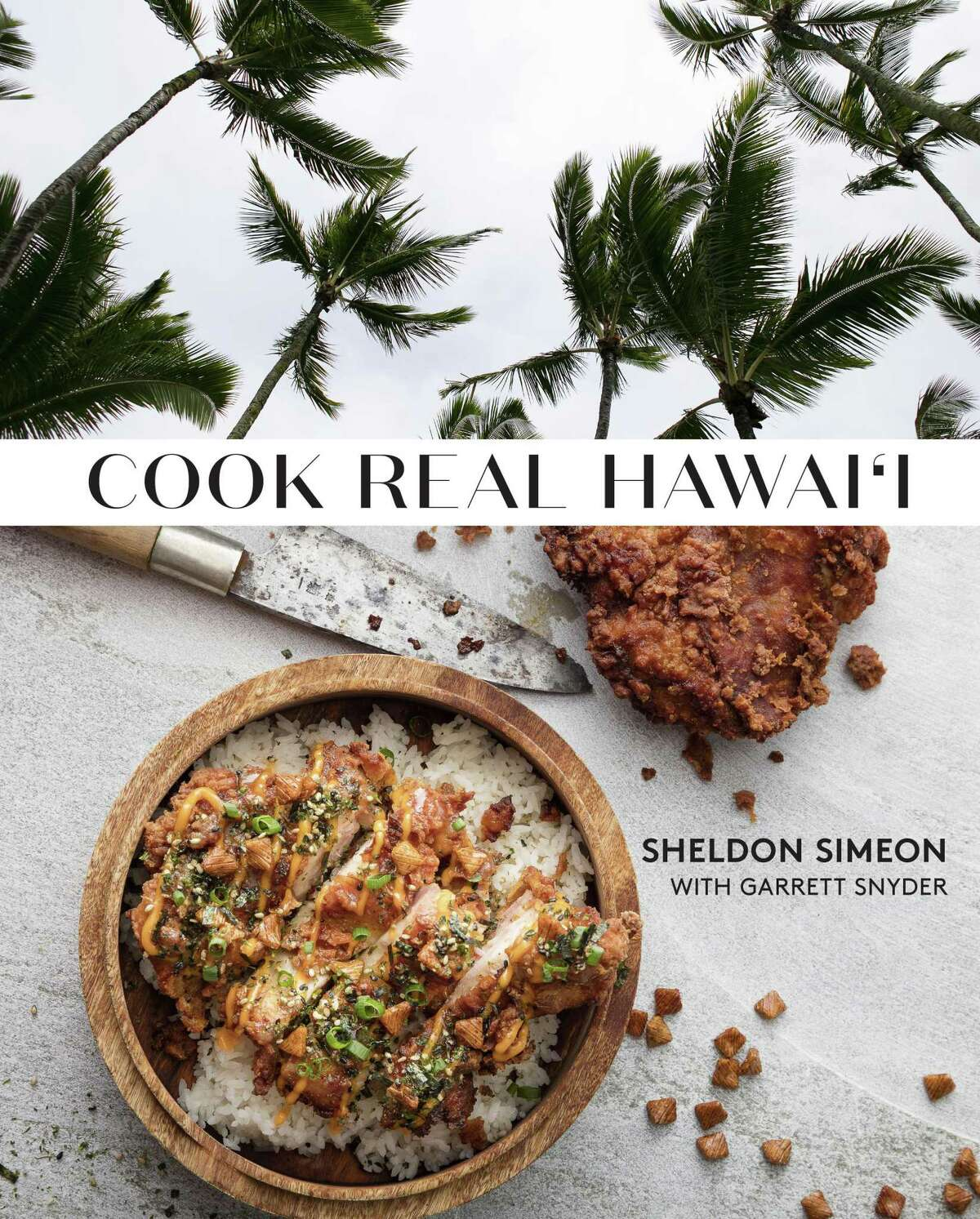 """Cover of the cookbook """"Cook Real Hawai'i"""" by Sheldon Simeon with Garrett Snyder."""